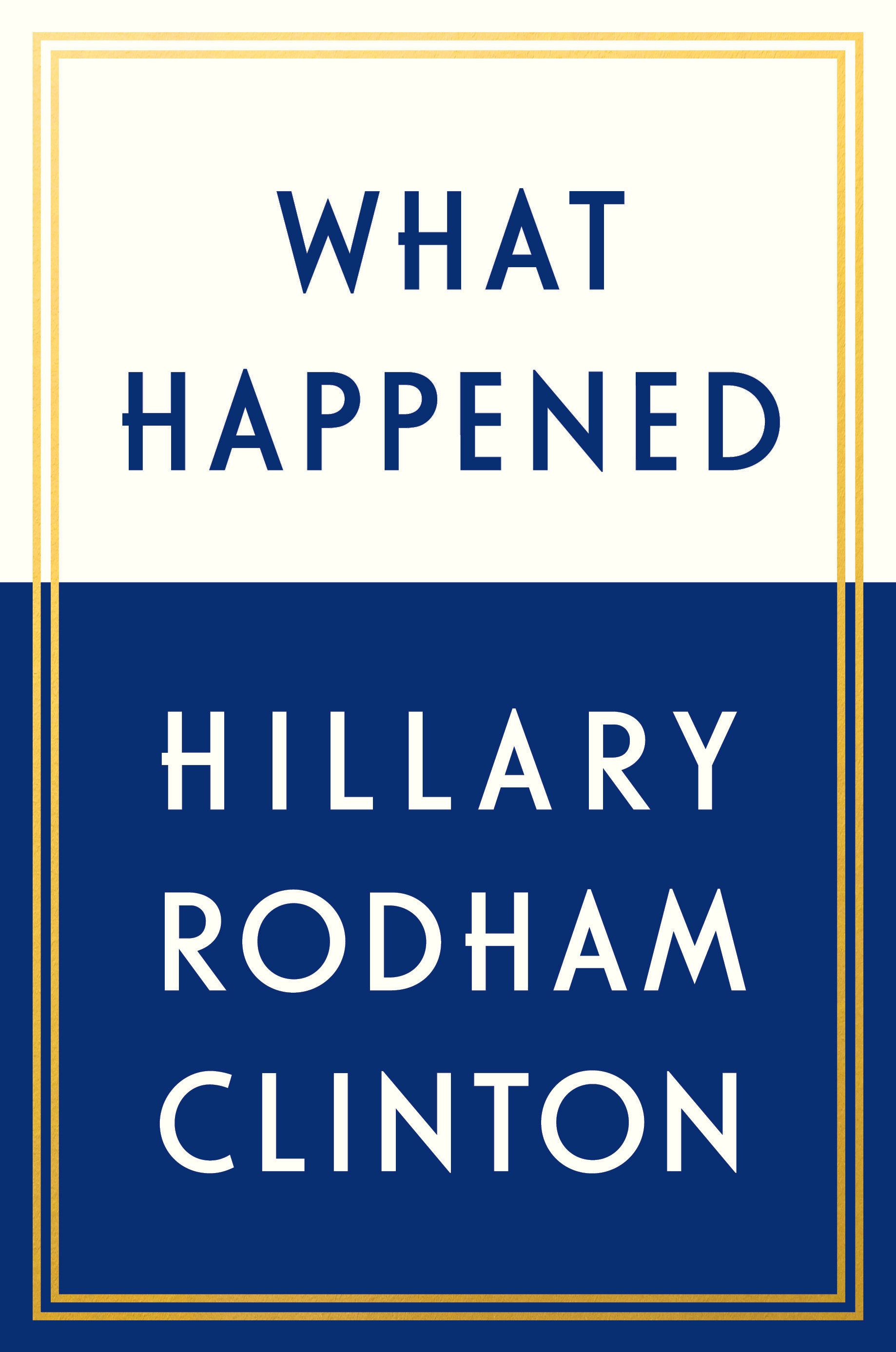 The official book jacket cover for Hillary Clinton's book What Happened is shown in this image released in New York, NY, U.S., July 27, 2017