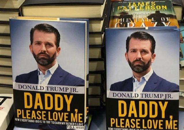 Comedy group swaps Trump Jr. book jacket with fake title: 'Daddy, Please Love Me'