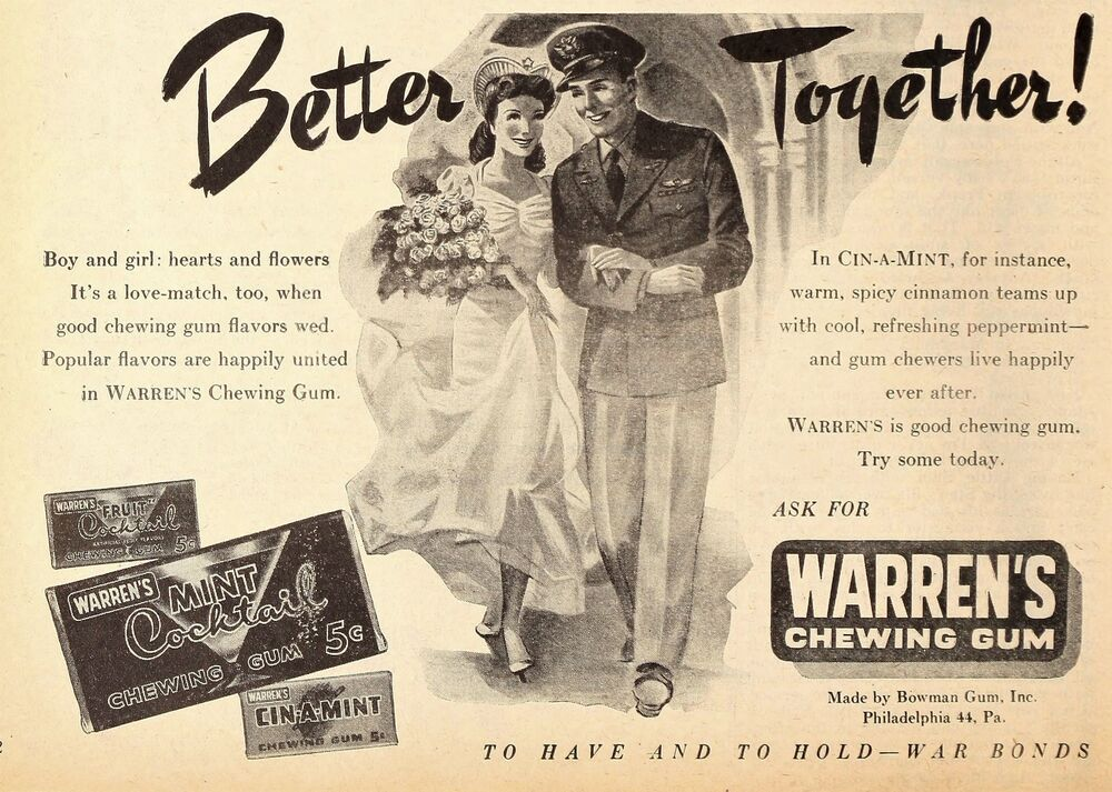 Better Together!, advertising of Warren's (chewing gum brand of Bowman Gum), 1945.