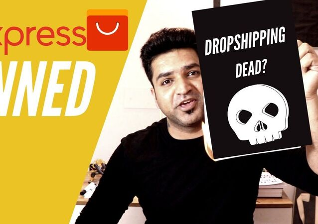 Indian Govt bans Aliexpress - Is Shopify Dropshipping Dead Now?