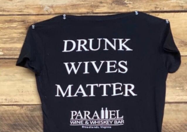 Photo: US Bar Owner Apologizes After 'Drunk Wives Matter' Shirt Causes Uproar